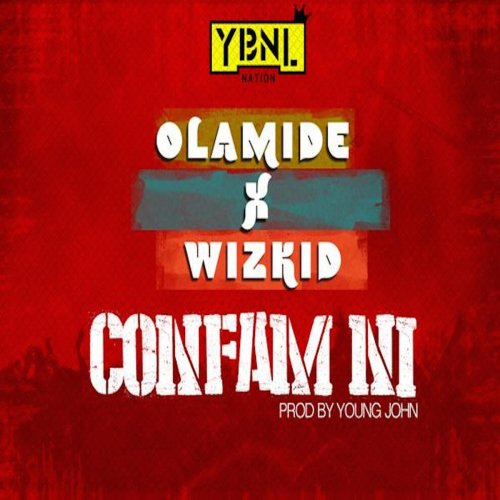 Olamide - Confam Ni  Lyrics