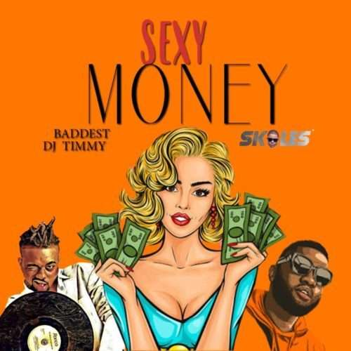 DJ Timmy - Sexy Money Ft. Skales Lyrics